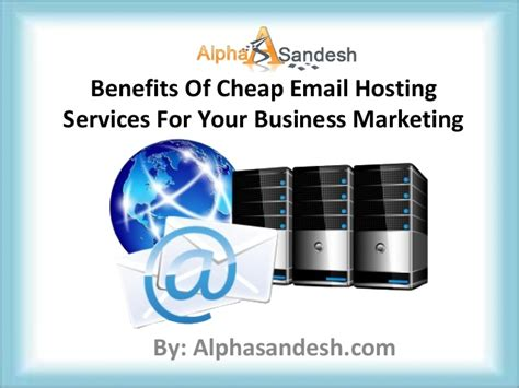 cheap mail hosting benefits of cheap email hosting services for your business
