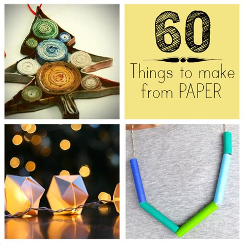 Things To Make And Do With Paper - 60 things to make from paper