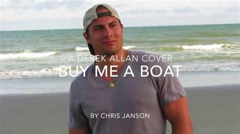 chris janson buy me a boat live chris janson buy me a boat derek allan cover youtube