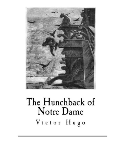 The Hunchback of Notre Dame: Notre-Dame De Paris by Victor