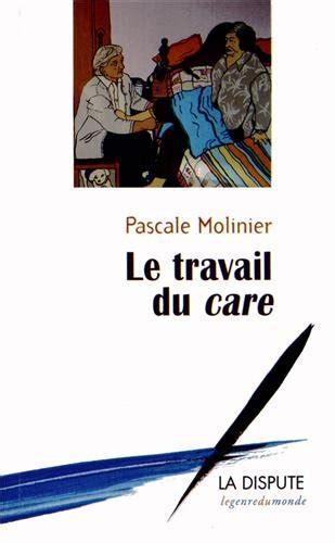 libro le travail libro le travail du care di pascale molinier