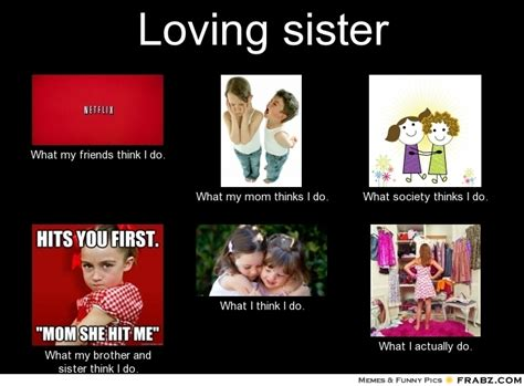 Brother And Sister Memes - loving sister meme image memes at relatably com