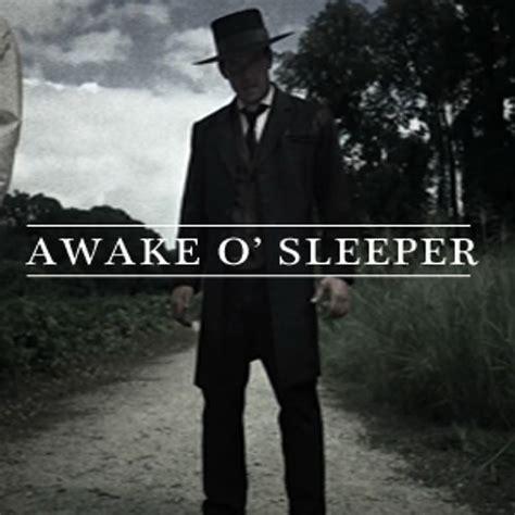 Sleeper Awaken by Awake O Sleeper By Whitestonemp Whitestone Mp Free