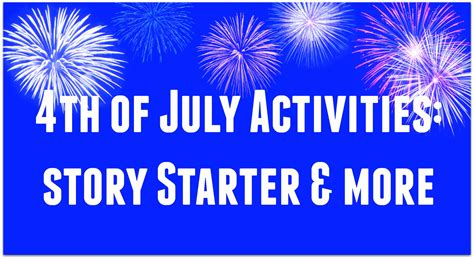in july activities 4th of july activities story starter more