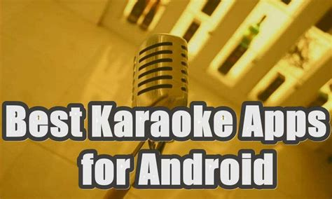 popular apps for android 5 best karaoke apps for android to enhance your singing 2017
