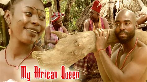 african queen film youtube my african queen 1 new nollywood movies youtube