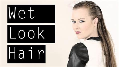 how does the look hair style look wet look hair tutorial youtube