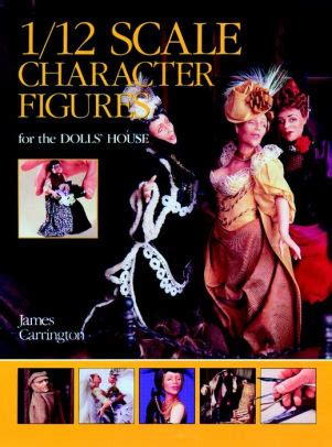 the dolls house barnes 1 12 scale character figures for the dolls house by james carrington paperback