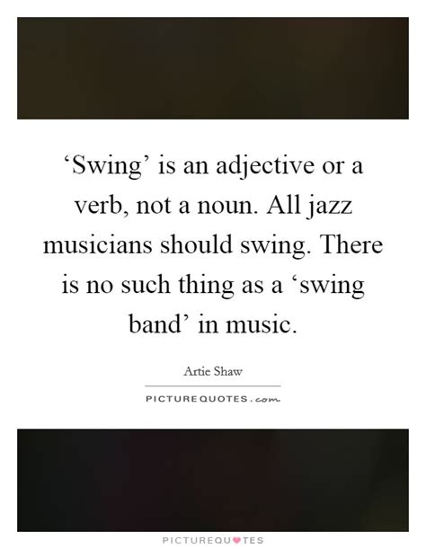 swing music quotes jazz musicians quotes sayings jazz musicians picture