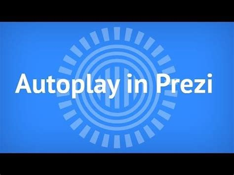 tutorial youtube prezi prezi tutorial autoplay in prezi youtube prezi