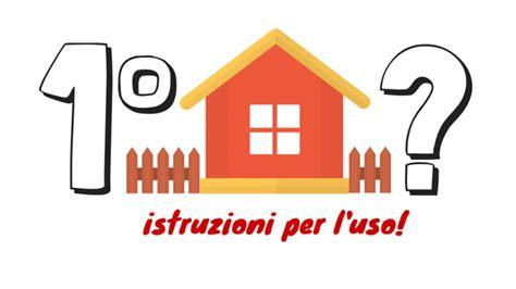 agevolazioni per acquisto prima casa le agevolazioni quot prima casa quot