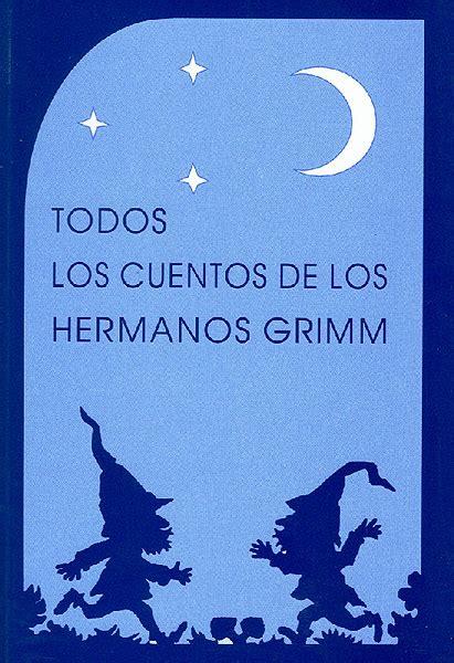 todos los cuentos 8433959530 todos los cuentos de los hermanos grimm