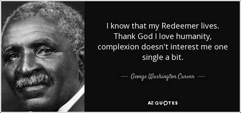 george washington a biography in his own words george washington carver quote i know that my redeemer