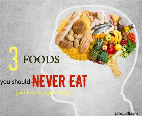 3 vegetables to never eat three foods you should never eat