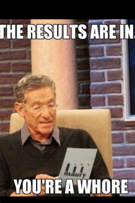 Maury Povich Lie Detector Meme - oh maury that s when the whores come in pinterest