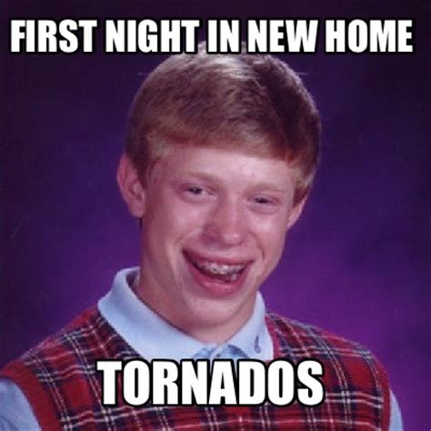 New House Meme - meme creator first night in new home tornados meme