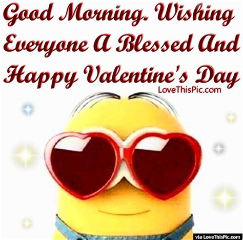 Happy Valentines Day Everyone by Morning Wishing Everyone A Blessed And Happy