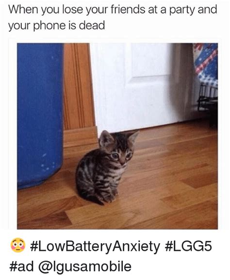 Dead Phone Meme - when you lose your friends at a party and your phone is