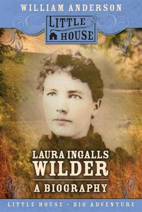 Biography Book On Laura Ingalls Wilder | laura ingalls wilder a biography