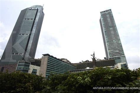 bca grand indonesia perkara kempinski dan menara bca jalan di tempat