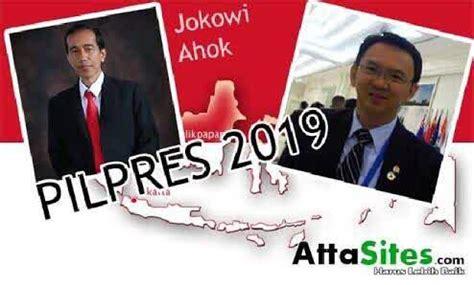 ahok wapres 2019 ahok presiden ri 2019 2024 why not oleh cuker