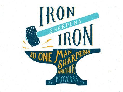 iron sharpens iron tattoo iron sharpens iron by chris wright dribbble