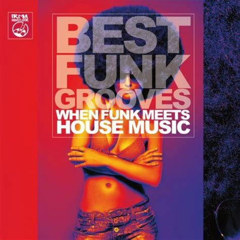 funk house music best funk grooves when funk meets house music mp3 buy full tracklist
