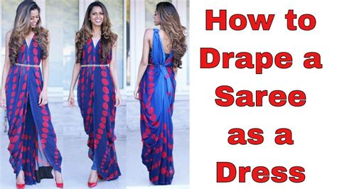 how to drape a saree video how to drape a saree as a dress tia bhuva youtube