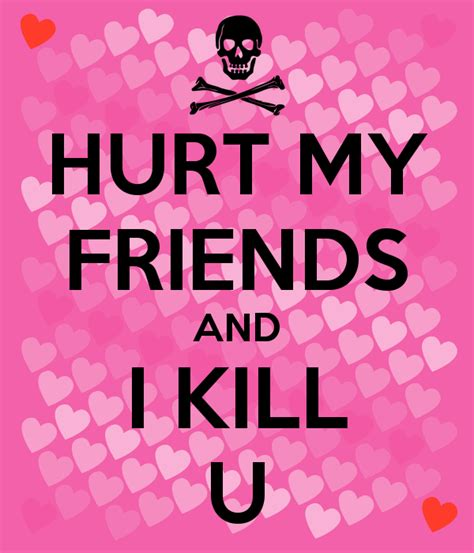 My Friends by Dont Hurt My Friend Quotes Quotesgram