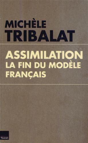 assimilation la fin du mod 232 le fran 231 ais essais litt 233 rature livres famillechretienne fr