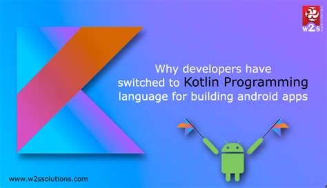android programming language why developers switched to kotlin programming language for building android apps w2s