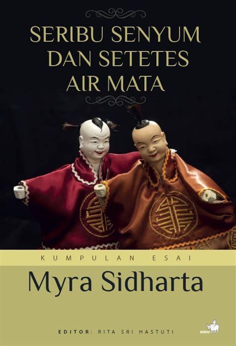 Seribu Senyum Dan Setetes Air Mata Myra Sidharta resensi buku memotret realitas secara cerdas oleh