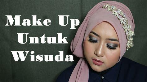 tutorial make up natural untuk wisuda cut crease graduation make up make up untuk wisuda