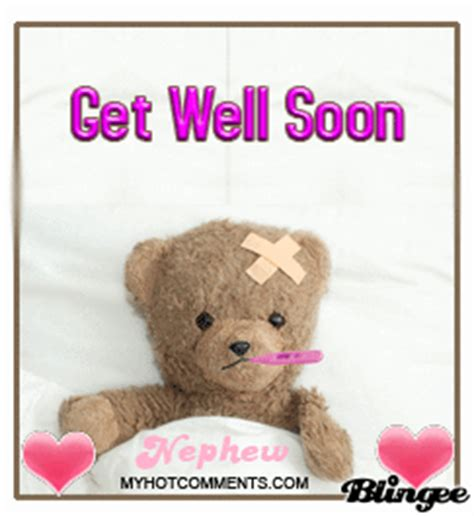 get well soon nephew picture 103472148 blingee com