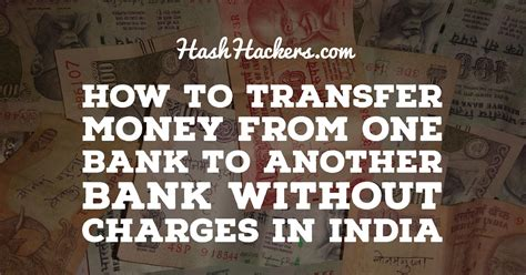 can i transfer money from bank to bank how to transfer money from one bank to another bank