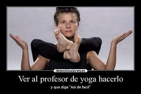 imagenes yoga graciosas im 225 genes y carteles de yoga pag 7 desmotivaciones