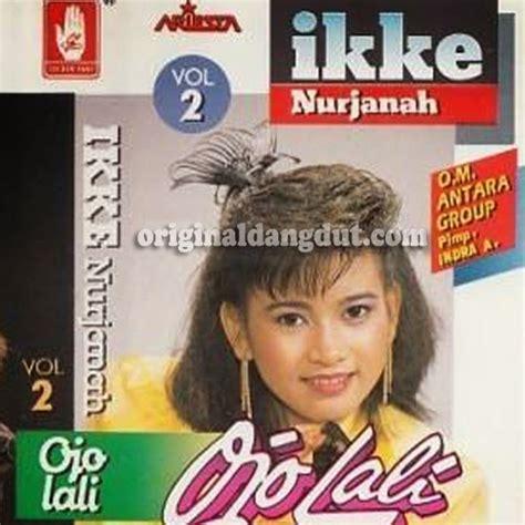 album best of the best ikke nurjanah merpati putih mp3 suem ikke nurjanah ojo lali 1991