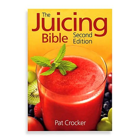 Pdf Juicing Bible Pat Crocker by The Juicing Bible 2nd Edition By Pat Crocker Bed Bath