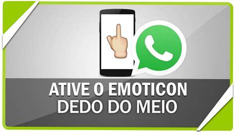 tutorial dedo do meio whatsapp como ativar o emoticon emoji do dedo no meio do