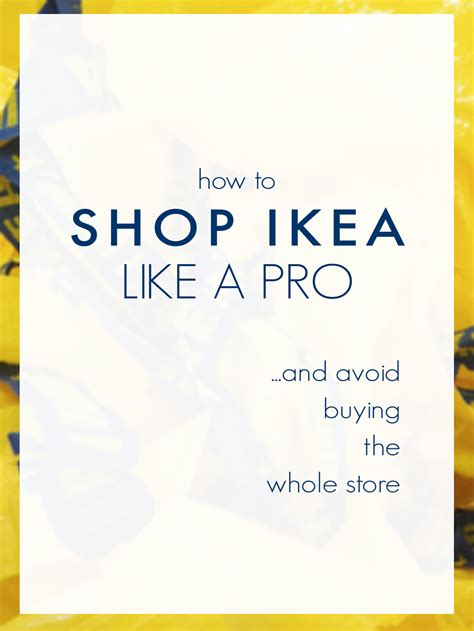 How To Shop Ikea Like A Pro And Avoid Buying The Whole | how to shop ikea like a pro and avoid buying the whole