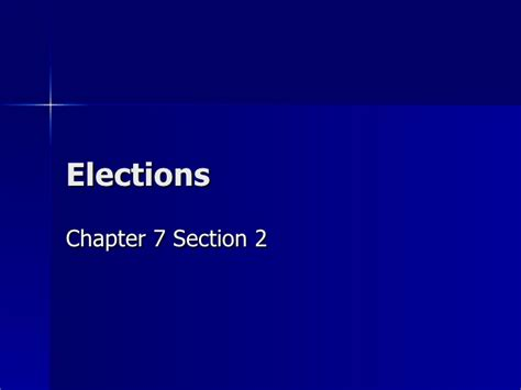 chapter 7 section 3 money and elections chapter 7 section 2 elections