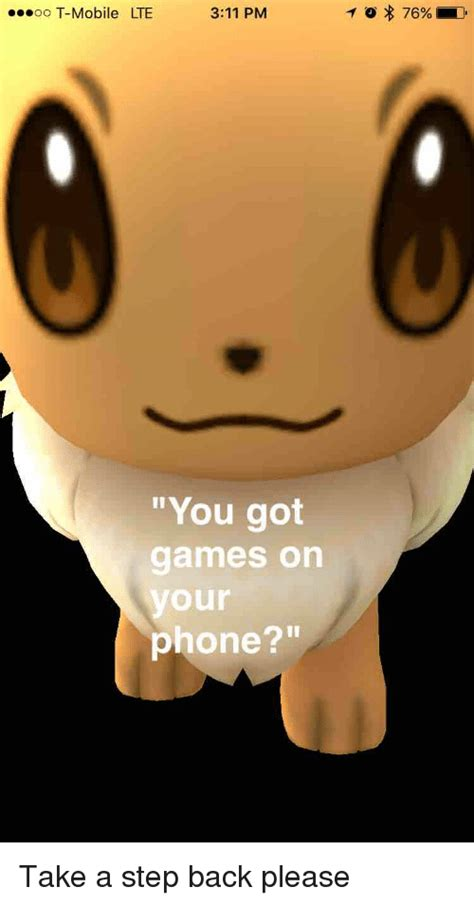 You Got Games On Your Phone Meme - 25 best memes about you got games on your phone you got