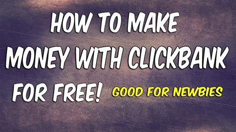 click bank uk how to make money on clickbank for free 100 a day gre