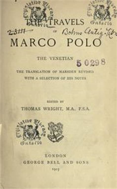 the travels of marco polo the venetian the translation of marsden revised with a selection of his notes classic reprint books the travels of marco polo the venetian 1907 edition