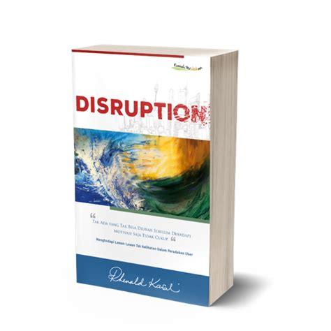 Disruption Oleh Rhenald Kasali Diskon disruption millionaire academy
