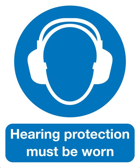 hearing protection hearing protection must be worn safety signs