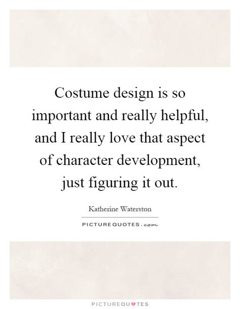 design is important costumes quotes