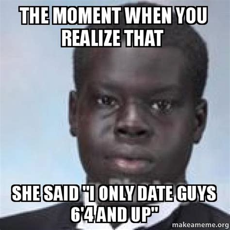 Date A Black Guy They Said Meme - meme