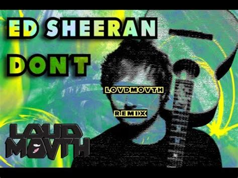 download mp3 ed sheeran dont free ed sheeran don t loudmovth remix youtube