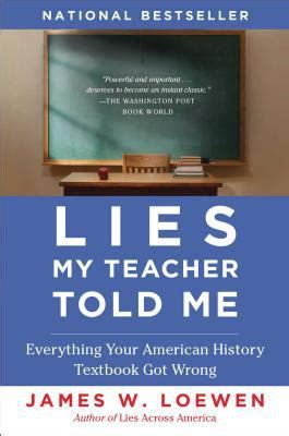 true history and the lies we were told vol 1 science and technology volume 1 books lies my told me by w loewen reviews